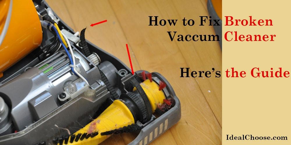 Broken Vacuum Cleaner